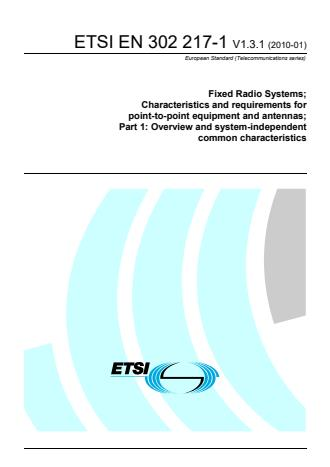 ETSI EN 302 217-1 V1.3.1 (2010-01) - Fixed Radio Systems; Characteristics and requirements for point-to-point equipment and antennas; Part 1: Overview and system-independent common characteristics