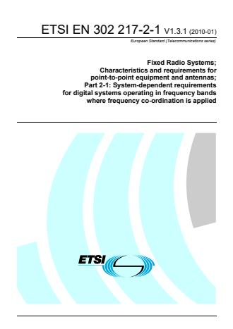 ETSI EN 302 217-2-1 V1.3.1 (2010-01) - Fixed Radio Systems; Characteristics and requirements for point-to-point equipment and antennas; Part 2-1: System-dependent requirements for digital systems operating in frequency bands where frequency co-ordination is applied