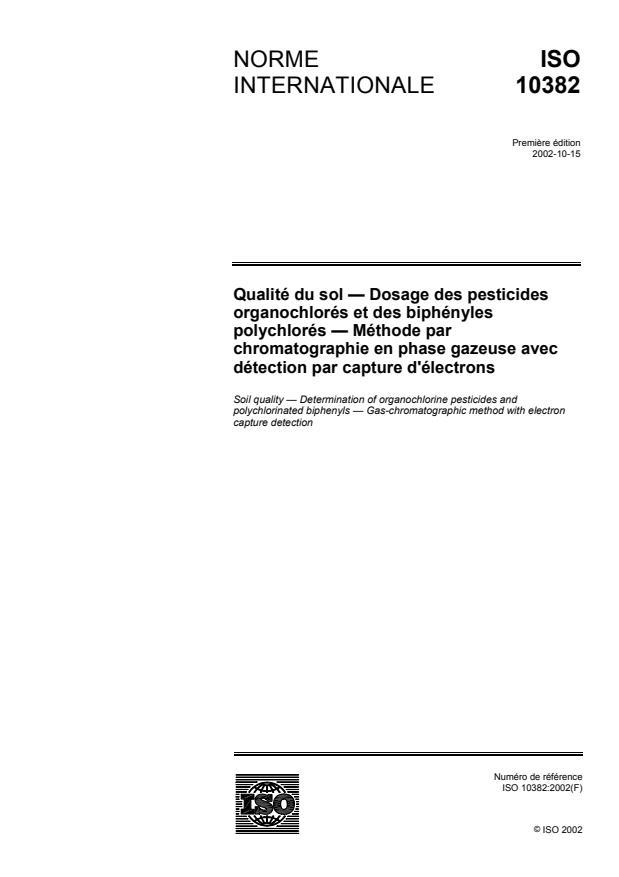 ISO 10382:2002 - Qualité du sol -- Dosage des pesticides organochlorés et des biphényles polychlorés -- Méthode par chromatographie en phase gazeuse avec détection par capture d'électrons
