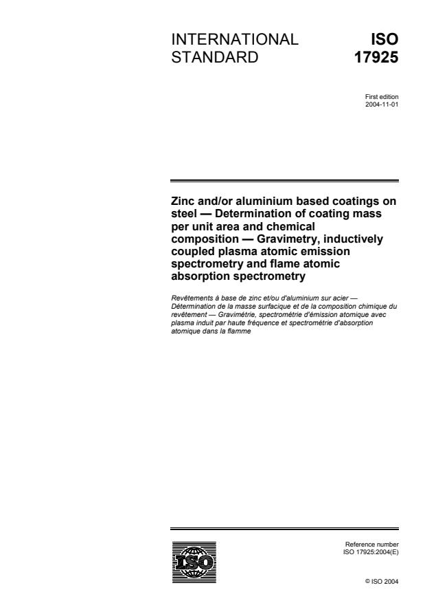 ISO 17925:2004 - Zinc and/or aluminium based coatings on steel -- Determination of coating mass per unit area and chemical composition -- Gravimetry, inductively coupled plasma atomic emission spectrometry and flame atomic absorption spectrometry