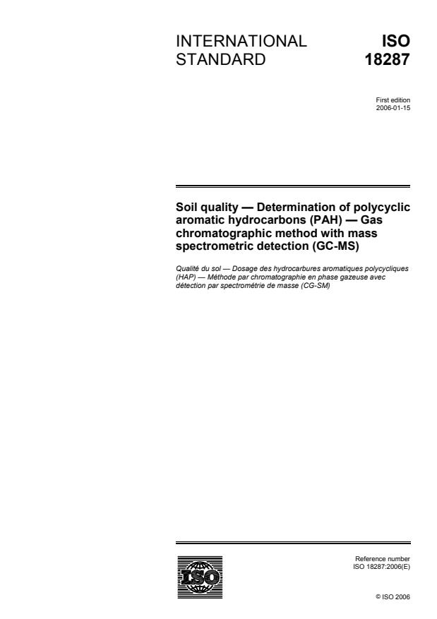 ISO 18287:2006 - Soil quality -- Determination of polycyclic aromatic hydrocarbons (PAH) -- Gas chromatographic method with mass spectrometric detection (GC-MS)