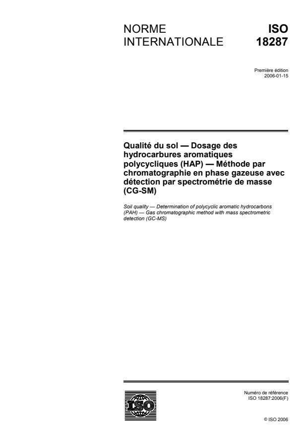 ISO 18287:2006 - Qualité du sol -- Dosage des hydrocarbures aromatiques polycycliques (HAP) -- Méthode par chromatographie en phase gazeuse avec détection par spectrométrie de masse (CG-SM)