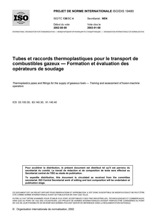 ISO/DTR 19480 - Tubes et raccords thermoplastiques pour le transport de combustibles gazeux -- Formation et évaluation des opérateurs de soudage
