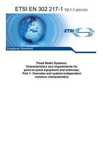 ETSI EN 302 217-1 V2.1.1 (2013-07) - Fixed Radio Systems; Characteristics and requirements for point-to-point equipment and antennas; Part 1: Overview and system-independent common characteristics