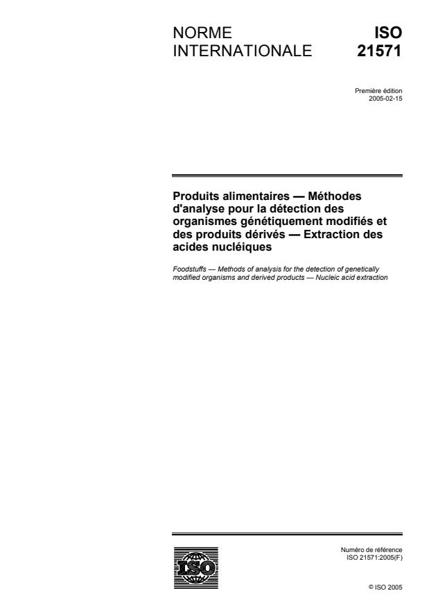ISO 21571:2005 - Produits alimentaires -- Méthodes d'analyse pour la détection des organismes génétiquement modifiés et des produits dérivés -- Extraction des acides nucléiques