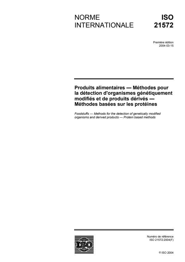 ISO 21572:2004 - Produits alimentaires -- Méthodes pour la détection d'organismes génétiquement modifiés et de produits dérivés -- Méthodes basées sur les protéines