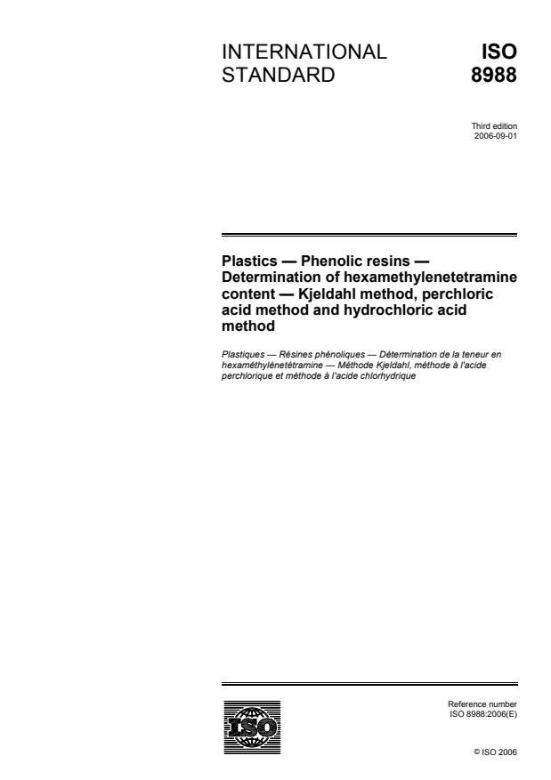 ISO 8988:2006 - Plastics -- Phenolic resins -- Determination of hexamethylenetetramine content -- Kjeldahl method, perchloric acid method and hydrochloric acid method