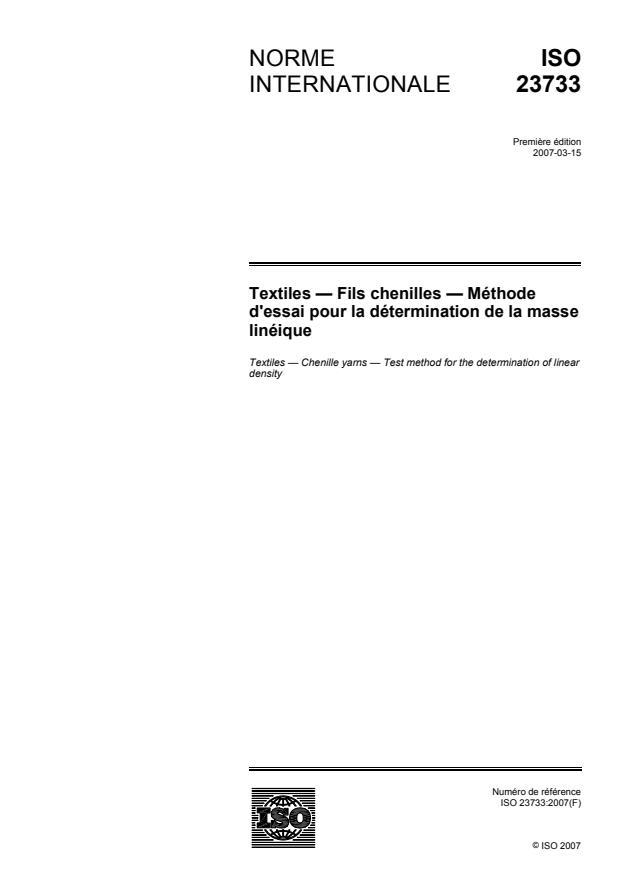 ISO 23733:2007 - Textiles -- Fils chenilles -- Méthode d'essai pour la détermination de la masse linéique