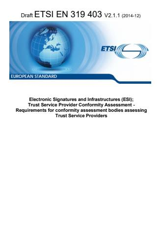 ETSI EN 319 403 V2.1.1 (2014-12) - Electronic Signatures and Infrastructures (ESI); Trust Service Provider Conformity Assessment - Requirements for conformity assessment bodies assessing Trust Service Providers