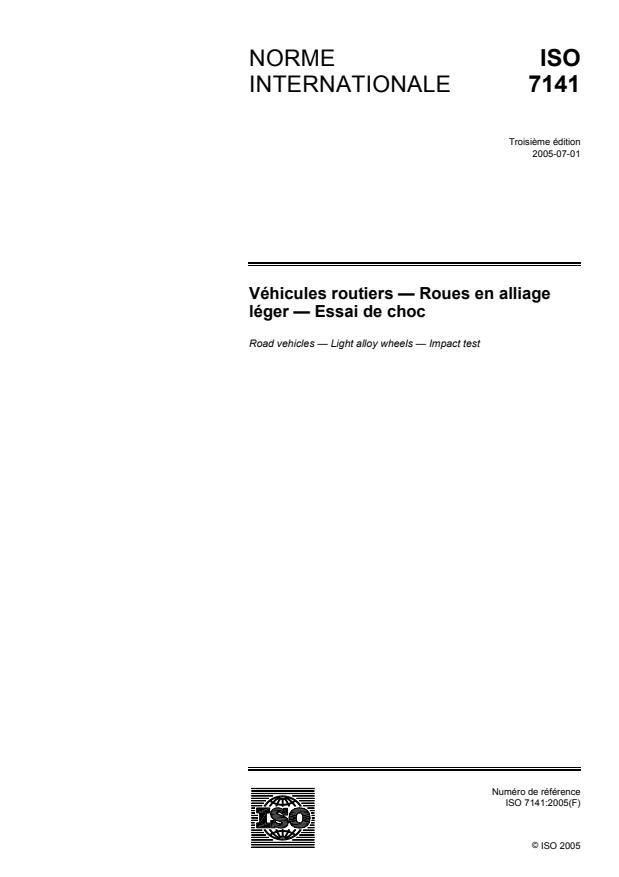 ISO 7141:2005 - Véhicules routiers -- Roues en alliage léger -- Essai de choc