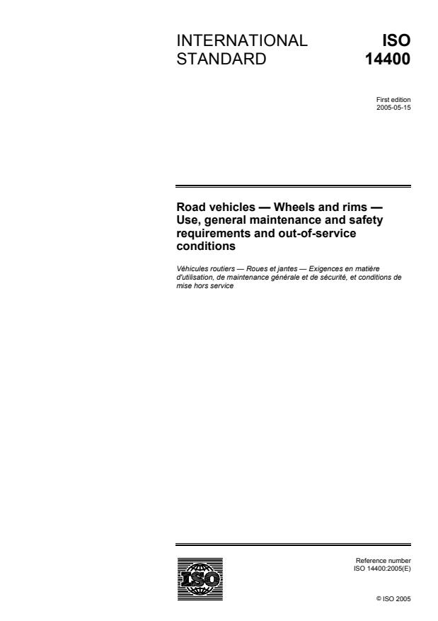 ISO 14400:2005 - Road vehicles -- Wheels and rims -- Use, general maintenance and safety requirements and out-of-service conditions
