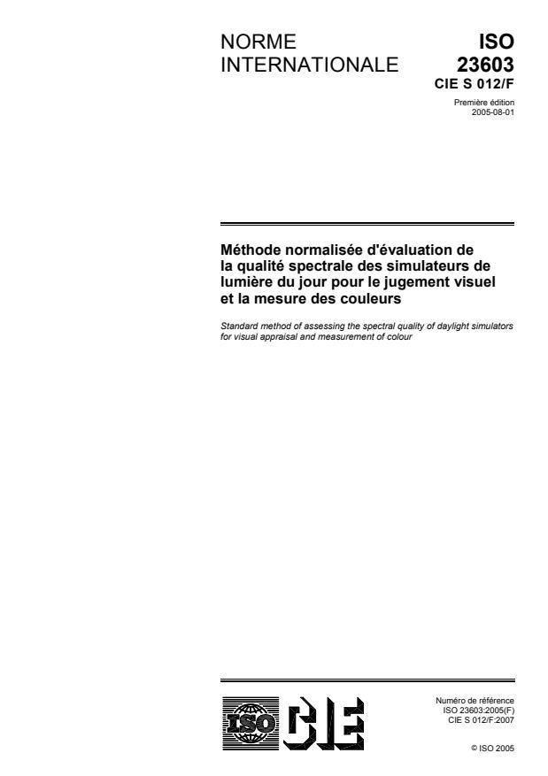 ISO 23603:2005 - Méthode normalisée d'évaluation de la qualité spectrale des simulateurs de lumiere du jour pour le jugement visuel et la mesure des couleurs