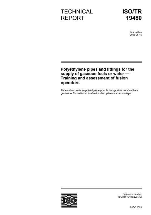 ISO/TR 19480:2005 - Polyethylene pipes and fittings for the supply of gaseous fuels or water -- Training and assessment of fusion operators