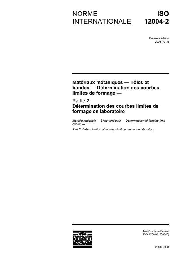 ISO 12004-2:2008 - Matériaux métalliques -- Tôles et bandes -- Détermination des courbes limites de formage