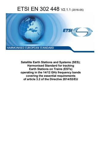 ETSI EN 302 448 V2.1.1 (2016-05) - Satellite Earth Stations and Systems (SES); Harmonised Standard for tracking Earth Stations on Trains (ESTs) operating in the 14/12 GHz frequency bands covering the essential requirements of article 3.2 of the Directive 2014/53/EU