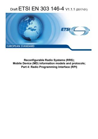 ETSI EN 303 146-4 V1.1.1 (2017-01) - Reconfigurable Radio Systems (RRS); Mobile Device (MD) information models and protocols; Part 4: Radio Programming Interface (RPI)