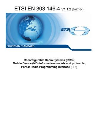 ETSI EN 303 146-4 V1.1.2 (2017-04) - Reconfigurable Radio Systems (RRS); Mobile Device (MD) information models and protocols; Part 4: Radio Programming Interface (RPI)
