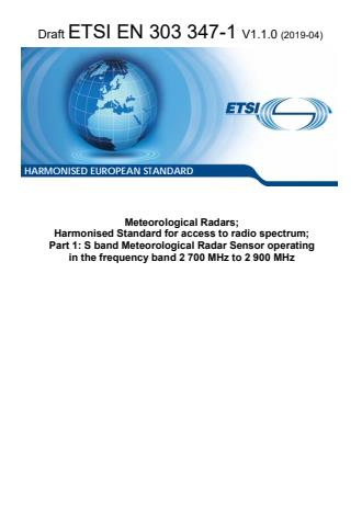 ETSI EN 303 347-1 V1.1.0 (2019-04) - Meteorological Radars; Harmonised Standard for access to radio spectrum; Part 1: S band Meteorological Radar Sensor operating in the frequency band 2 700 MHz to 2 900 MHz