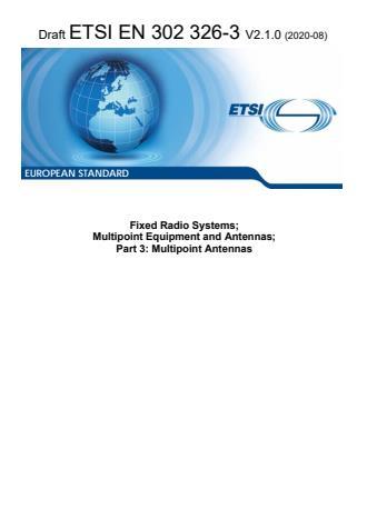 ETSI EN 302 326-3 V2.1.0 (2020-08) - Fixed Radio Systems; Multipoint Equipment and Antennas; Part 3: Multipoint Antennas