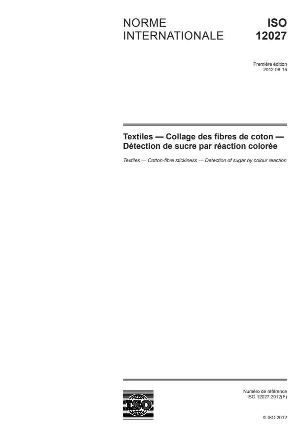 ISO 12027:2012 - Textiles -- Collage des fibres de coton -- Détection de sucre par réaction colorée