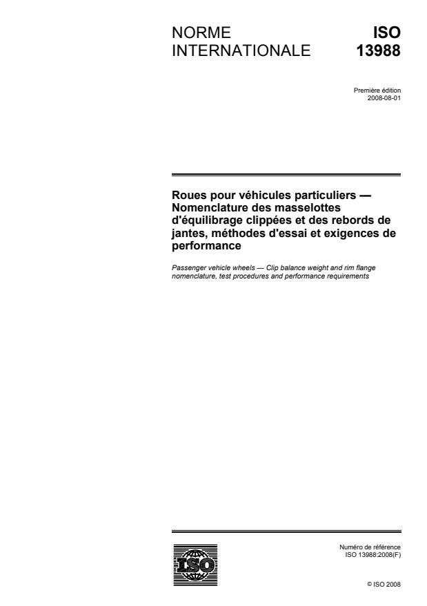 ISO 13988:2008 - Roues pour véhicules particuliers -- Nomenclature des masselottes d'équilibrage clippées et des rebords de jantes, méthodes d'essai et exigences de performance
