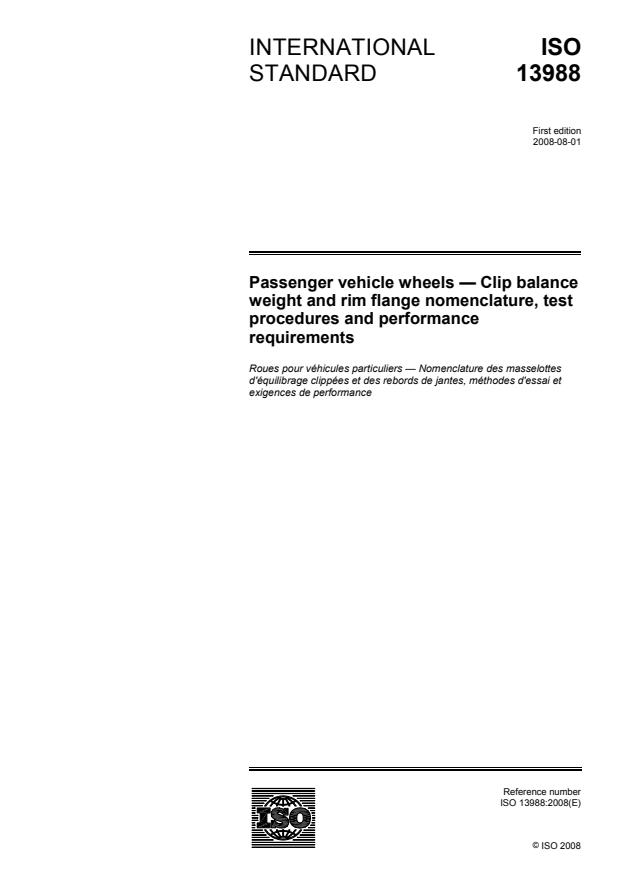 ISO 13988:2008 - Passenger vehicle wheels -- Clip balance weight and rim flange nomenclature, test procedures and performance requirements