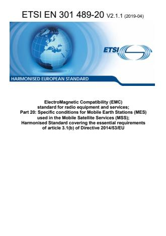 ETSI EN 301 489-20 V2.1.1 (2019-04) - ElectroMagnetic Compatibility (EMC) standard for radio equipment and services; Part 20: Specific conditions for Mobile Earth Stations (MES) used in the Mobile Satellite Services (MSS); Harmonised Standard covering the essential requirements of article 3.1(b) of Directive 2014/53/EU