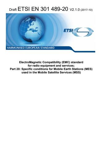 ETSI EN 301 489-20 V2.1.0 (2017-10) - ElectroMagnetic Compatibility (EMC) standard for radio equipment and services; Part 20: Specific conditions for Mobile Earth Stations (MES) used in the Mobile Satellite Services (MSS) Harmonised Standard covering the essential requirements of article 3.1(b) of Directive 2014/53/EU