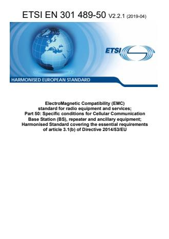 ETSI EN 301 489-50 V2.2.1 (2019-04) - ElectroMagnetic Compatibility (EMC) standard for radio equipment and services; Part 50: Specific conditions for Cellular Communication Base Station (BS), repeater and ancillary equipment; Harmonised Standard covering the essential requirements of article 3.1(b) of Directive 2014/53/EU