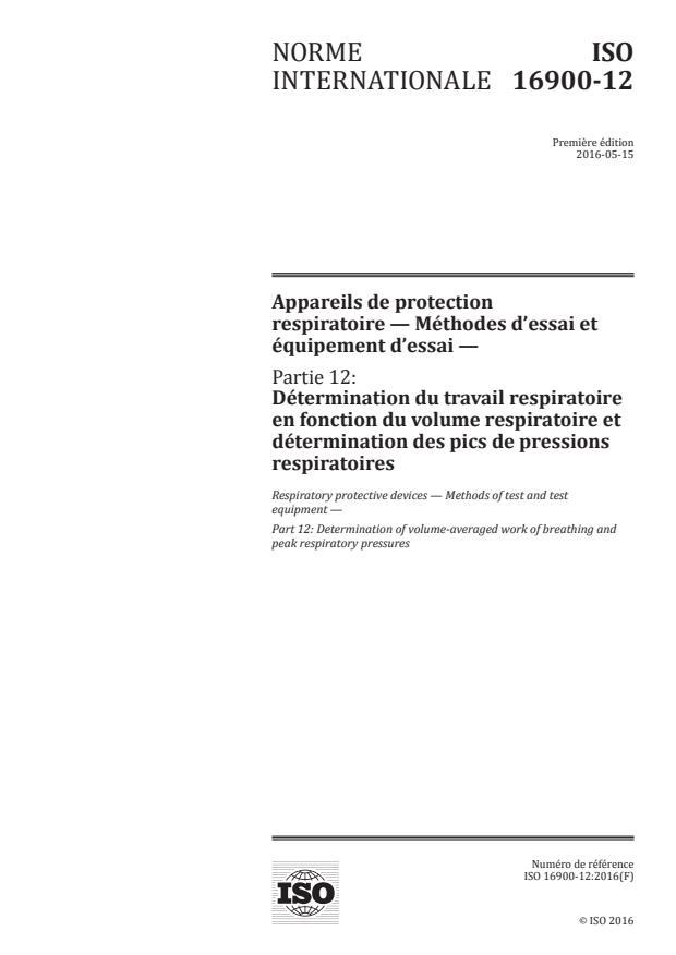 ISO 16900-12:2016 - Appareils de protection respiratoire -- Méthodes d'essai et équipement d'essai
