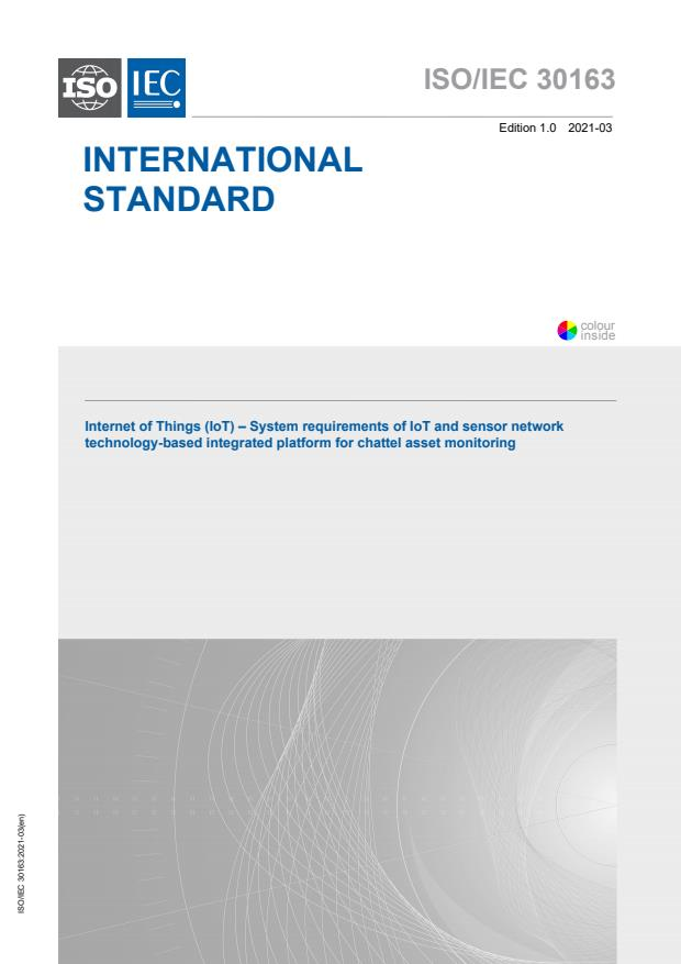 ISO/IEC 30163:2021 - Internet of Things (IoT) -- System requirements of IoT/SN technology-based integrated platform for chattel asset monitoring supporting financial services