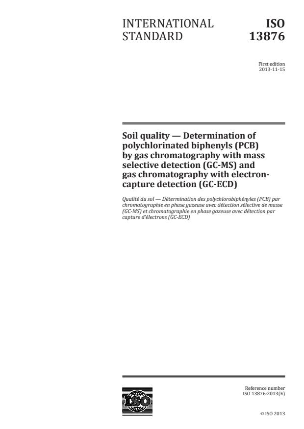 ISO 13876:2013 - Soil quality -- Determination of polychlorinated biphenyls (PCB) by gas chromatography with mass selective detection (GC-MS) and gas chromatography with electron-capture detection (GC-ECD)