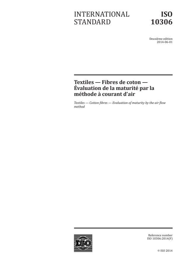 ISO 10306:2014 - Textiles -- Fibres de coton -- Évaluation de la maturité par la méthode à courant d'air