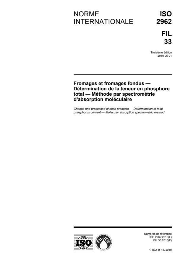 ISO 2962:2010 - Fromages et fromages fondus -- Détermination de la teneur en phosphore total -- Méthode par spectrométrie d'absorption moléculaire