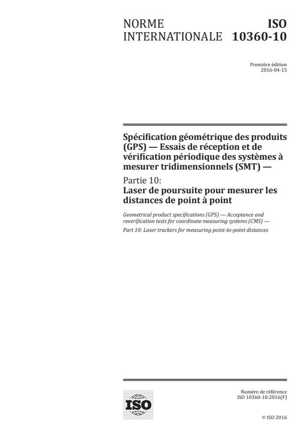 ISO 10360-10:2016 - Spécification géométrique des produits (GPS) -- Essais de réception et de vérification périodique des systemes a mesurer tridimensionnels (SMT)