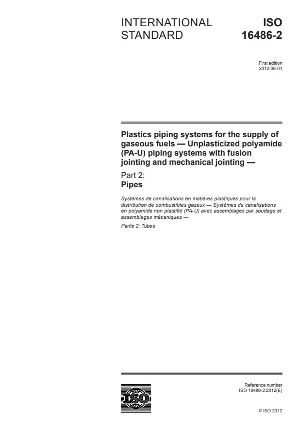 ISO 16486-2:2012 - Plastics piping systems for the supply of gaseous fuels - Unplasticized polyamide (PA-U) piping systems with fusion jointing and mechanical jointing