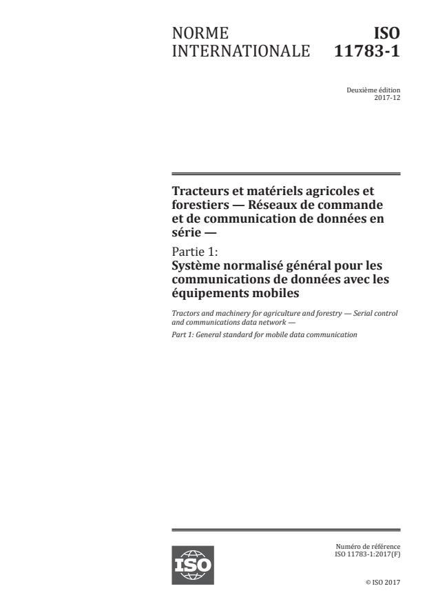 ISO 11783-1:2017 - Tracteurs et matériels agricoles et forestiers -- Réseaux de commande et de communication de données en série