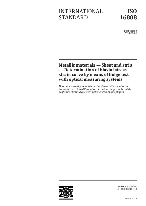 ISO 16808:2014 - Metallic materials -- Sheet and strip -- Determination of biaxial stress-strain curve by means of bulge test with optical measuring systems
