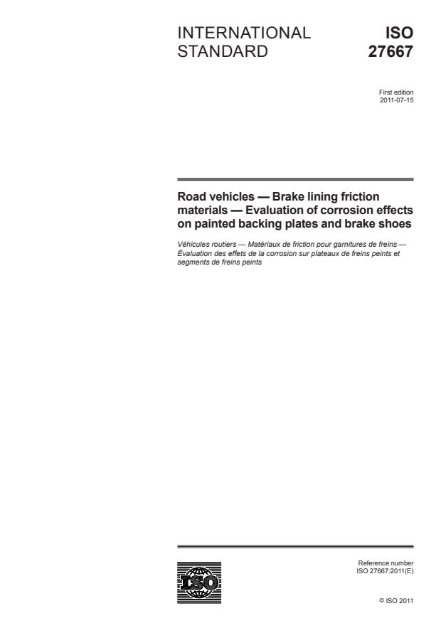 ISO 27667:2011 - Road vehicles -- Brake lining friction materials -- Evaluation of corrosion effects on painted backing plates and brake shoes