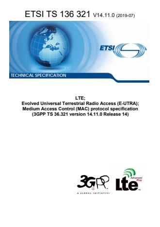 ETSI TS 136 321 V14.11.0 (2019-07) - LTE; Evolved Universal Terrestrial Radio Access (E-UTRA); Medium Access Control (MAC) protocol specification (3GPP TS 36.321 version 14.11.0 Release 14)