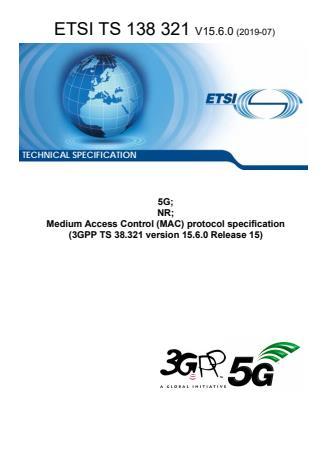 ETSI TS 138 321 V15.6.0 (2019-07) - 5G; NR; Medium Access Control (MAC) protocol specification (3GPP TS 38.321 version 15.6.0 Release 15)