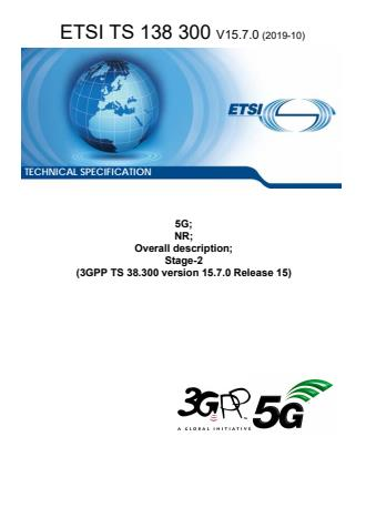 ETSI TS 138 300 V15.7.0 (2019-10) - 5G; NR; Overall description; Stage-2 (3GPP TS 38.300 version 15.7.0 Release 15)
