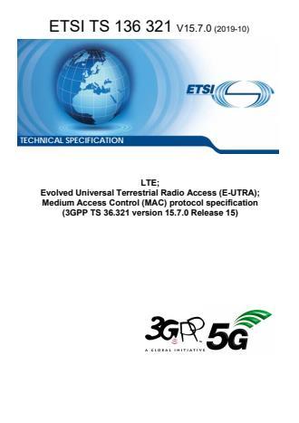 ETSI TS 136 321 V15.7.0 (2019-10) - LTE; Evolved Universal Terrestrial Radio Access (E-UTRA); Medium Access Control (MAC) protocol specification (3GPP TS 36.321 version 15.7.0 Release 15)