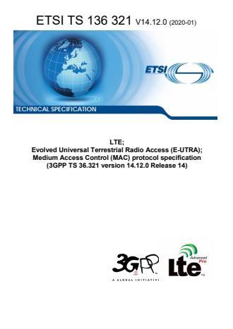 ETSI TS 136 321 V14.12.0 (2020-01) - LTE; Evolved Universal Terrestrial Radio Access (E-UTRA); Medium Access Control (MAC) protocol specification (3GPP TS 36.321 version 14.12.0 Release 14)