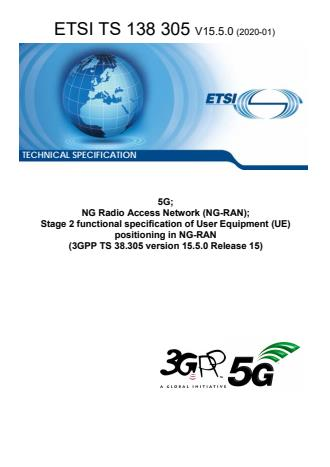 ETSI TS 138 305 V15.5.0 (2020-01) - 5G; NG Radio Access Network (NG-RAN); Stage 2 functional specification of User Equipment (UE) positioning in NG-RAN (3GPP TS 38.305 version 15.5.0 Release 15)