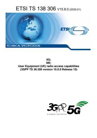 ETSI TS 138 306 V15.8.0 (2020-01) - 5G; NR; User Equipment (UE) radio access capabilities (3GPP TS 38.306 version 15.8.0 Release 15)