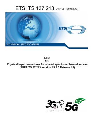 ETSI TS 137 213 V15.3.0 (2020-04) - LTE; 5G; Physical layer procedures for shared spectrum channel access (3GPP TS 37.213 version 15.3.0 Release 15)