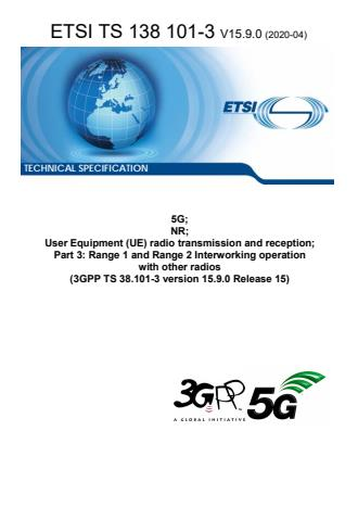 ETSI TS 138 101-3 V15.9.0 (2020-04) - 5G; NR; User Equipment (UE) radio transmission and reception; Part 3: Range 1 and Range 2 Interworking operation with other radios (3GPP TS 38.101-3 version 15.9.0 Release 15)