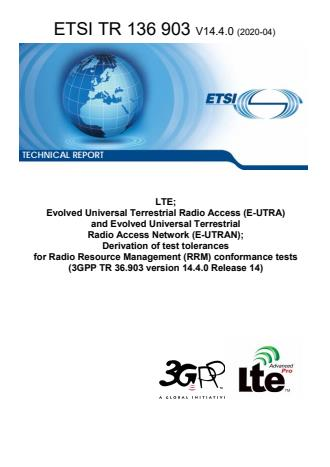 ETSI TR 136 903 V14.4.0 (2020-04) - LTE; Evolved Universal Terrestrial Radio Access (E-UTRA) and Evolved Universal Terrestrial Radio Access Network (E-UTRAN); Derivation of test tolerances for Radio Resource Management (RRM) conformance tests (3GPP TR 36.903 version 14.4.0 Release 14)