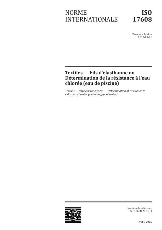 ISO 17608:2015 - Textiles -- Fils d'élasthanne nu -- Détermination de la résistance a l'eau chlorée (eau de piscine)